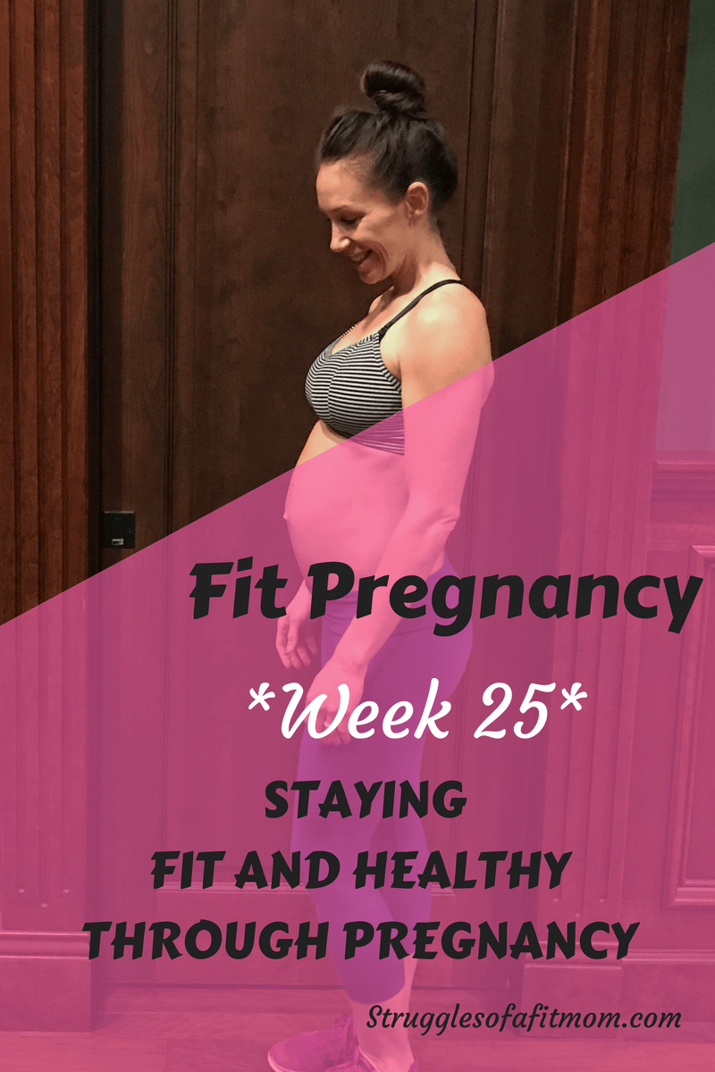 Week 25: Fit Pregnancy Update