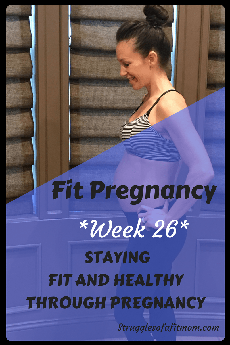 Week 26: Fit Pregnancy Update