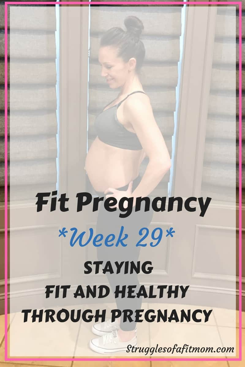 Week 29: Fit Pregnancy Update