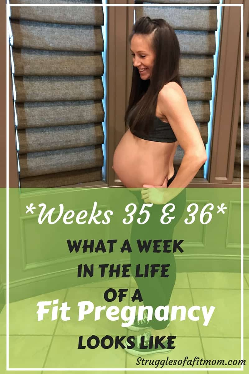 Week 35 & 36: Fit Pregnancy Update