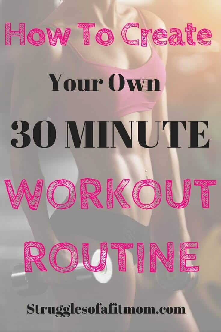 How To Create Your Own 30 Minute Workout Routine
