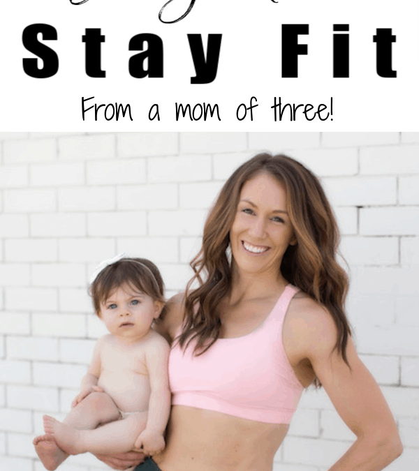 10 Simple Ways Busy Moms Stay Fit